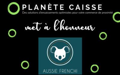 A l'honneur cette semaine : Aussie Frenchi – Lyon 9ème